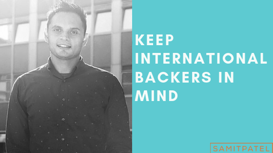Keep International Backers In Mind