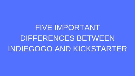 Indiegogo and Kickstarter
