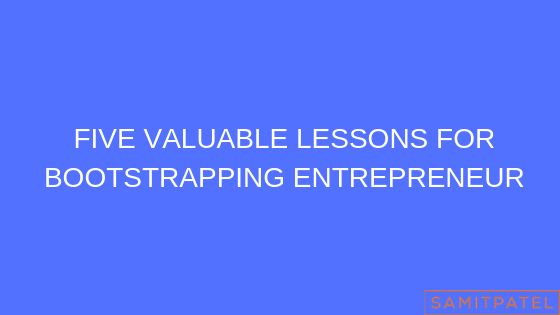 Lessons For Bootstrapping Entrepreneur