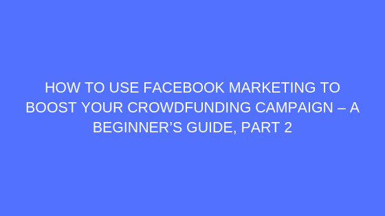 Crowdfunding facebook marketing