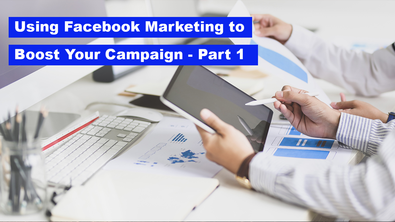 How to Use Facebook Marketing to Boost Your Crowdfunding Campaign - A Beginner's Guide, Part 1