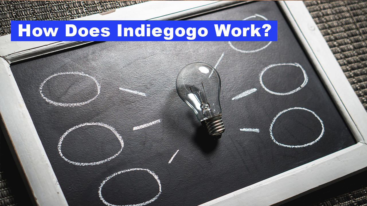 How Does Indiegogo Work?