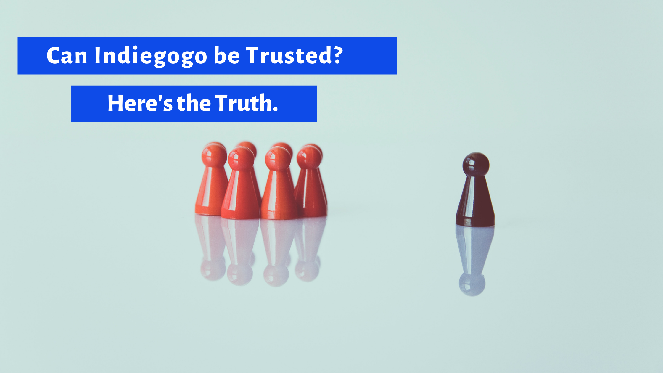 Can Indiegogo Be Trusted? How Trust Affects Campaigns & Backer Confidence