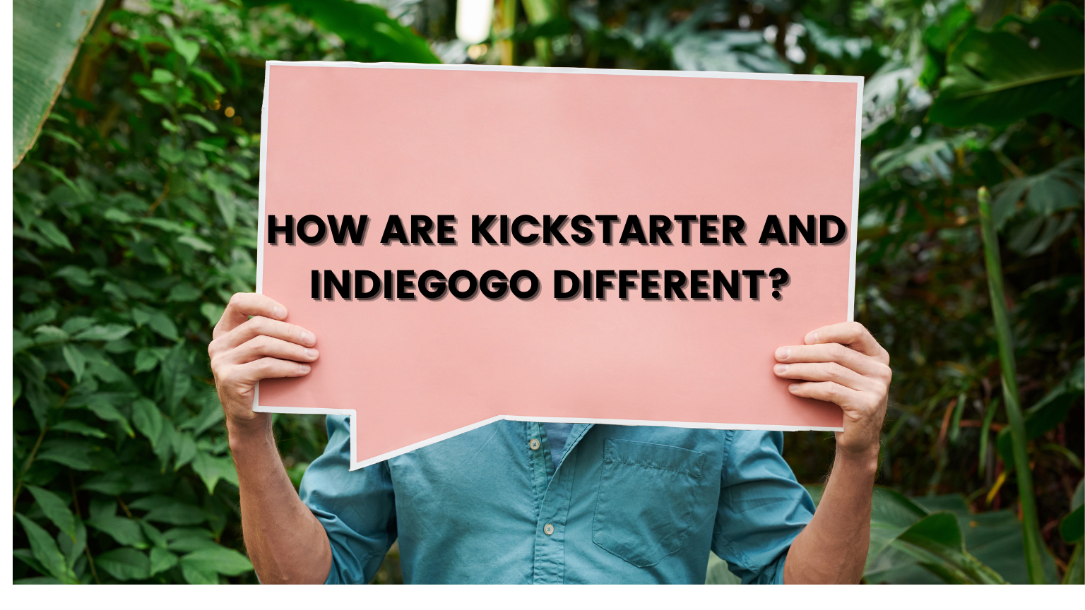HOW ARE KICKSTARTER AND INDIEGOGO DIFFERENT